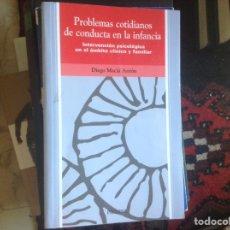 Libros de segunda mano: PROBLEMAS COTIDIANOS DE CONDUCTA EN LA INFANCIA. DIEGO MACIÁ. Lote 97176359