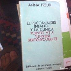 Libros de segunda mano: EL PSICOANÁLISIS INFANTIL Y LA CLÍNICA. ANNA FREUD. Lote 97203056