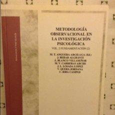 Libros de segunda mano: METODOLOGIA OBSERVACIONAL EN LA INVESTIGACION PSICOLOGICA - VOL. 2 FUNDAMENTACION (2) -. Lote 97252683