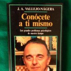 Libros de segunda mano: CONÓCETE A TÍ MISMO - LOS GRANDES PROBLEMAS PSICOLÓGICOS DE NUESTRO TIEMPO - DR. J.A. VALLEJO-NÁGERA. Lote 97715439