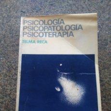 Libros de segunda mano: PSICOLOGIA, PSICOPATOLOGIA, PSICOTERAPIA -- TELMA RECA -- EDITORES SIGLO XXI 1973 --. Lote 97754199