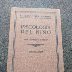 Libros de segunda mano: PSICOLOGIA DEL NIÑO -- ROBERT GAUPP -- EDITORIAL LABOR 1932 --. Lote 97756463