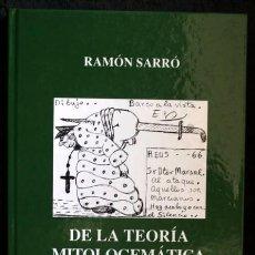 Libros de segunda mano: DE LA TEORIA MITOLOGEMANICA AL HOMO DEMENS - RAMON SARRO. Lote 97826667