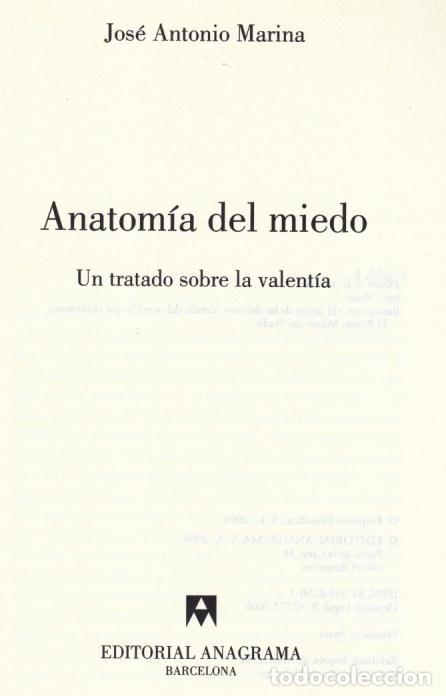 Libros de segunda mano: JOSÉ ANTONIO MARINA ANATOMÍA DEL MIEDO UN TRATADO SOBRE LA VALENTÍA ANAGRAMA 2006 1ª EDICIÓN RECORTE - Foto 2 - 97873967