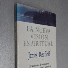 Libros de segunda mano: LA NUEVA VISIÓN ESPIRITUAL / JAMES REDFIELD / DEBOLSILLO 1ª EDICIÓN 2000. Lote 98201943