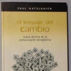 Libros de segunda mano: EL LENGUAJE DEL CAMBIO. NUEVA TÉCNICA DE COMUNICACIÓN TERAPÉUTICA. P. WATZLAWICK . HERDER. Lote 98577207