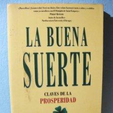 Libros de segunda mano: LA BUENA SUERTE: CLAVES DE LA PROSPERIDAD (FERNANDO TRÍAS DE BES, ÁLEX ROVIRA) EMPRESA ACTIVA. Lote 98617283