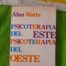 Libros de segunda mano: PSICOTERAPIA DEL ESTE. PSICOTERAPIA DEL OESTE. ALAN WATS. 1973 216PP. Lote 99446395
