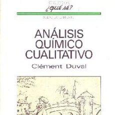 Libros de segunda mano: ANALISIS QUIMICO CUALITATIVO Nº 80 DUVAL, CLEMENT. QU-016. Lote 115554666