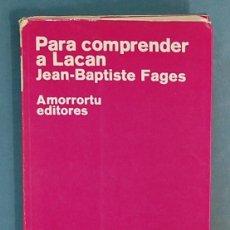 Libros de segunda mano: PARA COMPRENDER A LACAN. JEAN-BAPTISTE FAGES. Lote 99947223