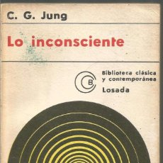 Libros de segunda mano: C.G. JUNG. LO INCONSCIENTE. LOSADA. Lote 99952111