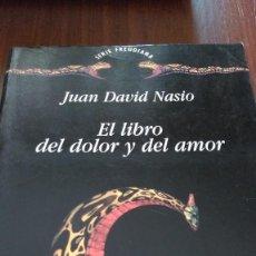 Libros de segunda mano: EL LIBRO DEL DOLOR Y DEL AMOR. JUAN DAVID NASIO. Lote 100147095