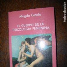 Libros de segunda mano: (F.1) EL CUERPO DE LA SPICOLOGÍA FEMENINA POR MAGDA CATALÀ 1ª EDICIÓN 1991. Lote 100155451