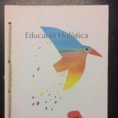 Libros de segunda mano: EDUCACIO HOLISTICA. Lote 100156635