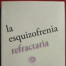 Libros de segunda mano: EDORTA ELIZAGARATE - PEDRO SÁNCHEZ - JESÚS EZCURRA . LA ESQUIZOFRENIA REFRACTARIA. Lote 100246251