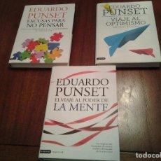 Libros de segunda mano: EDUARDO PUNSET - EL VIAJE AL PODER DE LA MENTE - VIAJE AL OPTIMISMO - EXCUSAS PARA NO PENSAR - . Lote 100321487