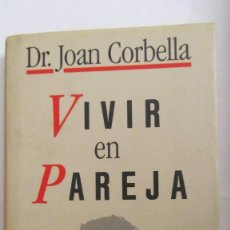 Libros de segunda mano: VIVIR EN PAREJA DE DR. JOAN CORBELLA (CÍRCULO DE LECTORES). Lote 101012523