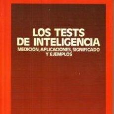 Libros de segunda mano: LOS TESTS DE INTELIGENCIA: MEDICIÓN, APLICACIONES, SIGNIFICADO Y EJEMPLOS – E. BUTLER; M. PIRIE. Lote 101030911