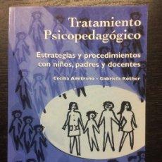 Libros de segunda mano: TRATAMIENTO PSICOPEDAGOGICO, ESTRATEGIAS Y PROCEDIMIENTOS CON NIÑOS, PADRES Y DOCENTES, AMITRANO. Lote 236867850