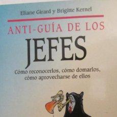 Libros de segunda mano: ANTI-GUÍA DE LOS JEFES DE ELIANE GIRARD Y BRIGITTE KERNEL (MARTÍNEZ ROCA). Lote 101155523
