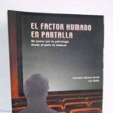 Libros de segunda mano: EL FACTOR HUMANO EN PANTALLA. FLORENTINO MORENO MARTIN. LUIS MUIÑO. EDITORIAL COMPLUTENSE. 2003.. Lote 101226611