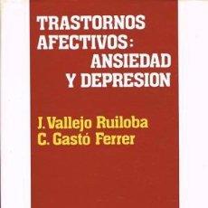 Libros de segunda mano: TRASTORNOS AFECTIVOS: ANSIEDAD Y DEPRESION - J. VALLEJO RUILOBA-C. GASTÓ FERRER. Lote 101283299