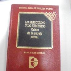 Libros de segunda mano: LO MASCULINO Y LO FEMENINO. CRISISI DE LA PAREJA ACTUAL. BILIOTECA PSICOLOGIA APLICADA. Nº 6.. Lote 101592711