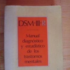 Libros de segunda mano: DSM - III - R.MANUAL DIAGNÓSTICO Y ESTADÍSTICO DE LOS TRASTORNOS MENTALES. MASSON S. A. 1990. Lote 101629447