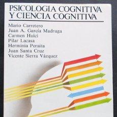 Libros de segunda mano: PSICOLOGÍA COGNITIVA Y CIENCIA COGNITIVA - VVAA - UNED (AULA ABIERTA) MUY ESCASO. Lote 101666035