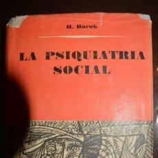 Libros de segunda mano: PSIQUIATRIA SOCIAL. AUTOR: H. BARUK. Lote 101725359