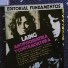 Libros de segunda mano: LIBRO Nº 1052 ANTIPSIQUIATRIA Y CONTRACULTURA DE LAING. Lote 102262211