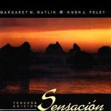 Libros de segunda mano: SENSACIÓN Y PERCEPCIÓN-MARGARET W. MATLIN Y HUGH J. FOLEY. Lote 102713251