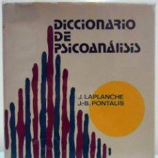 Libros de segunda mano: J. LAPLANCHE / J.-B. PONTALIS - DICCIONARIO DE PSICOANÁLISIS. LABOR, 1971.. Lote 102767551