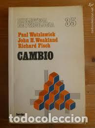 CAMBIO, BIBLIOTECA DE PSICOLOGÍA. PAUL WATZLAWICK, JOHN H. WEAKLAND, RICHARD FISCH (Libros de Segunda Mano - Pensamiento - Psicología)