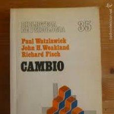 Libros de segunda mano: CAMBIO, BIBLIOTECA DE PSICOLOGÍA. PAUL WATZLAWICK, JOHN H. WEAKLAND, RICHARD FISCH. Lote 102917295