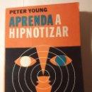 Libros de segunda mano: APRENDA A HIPNOTIZAR. PETER YOUNG. EDITORIAL GLEM S.A. BUENOS AIRES 1973. Lote 103163223