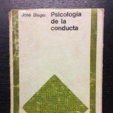 Libros de segunda mano: PSICOLOGIA DE LA CONDUCTA, JOSE BLEGER. Lote 103317011