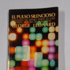 Libros de segunda mano: EL PULSO SILENCIOSO. - GEORGE LEONARD. TDK327. Lote 175061237