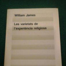 Libros de segunda mano: LES VARIETATS DE L'EXPERIÈNCIA RELIGIOSA - WILLIAM JAMES. Lote 104383779