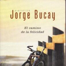 Libros de segunda mano: EL CAMINO DE LA FELICIDAD. JORGE BUCAY. Lote 104537087
