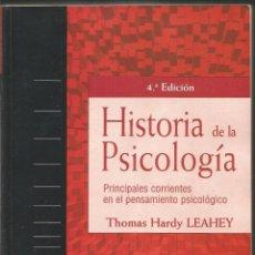 Libros de segunda mano: THOMAS HARDY LEAHEY. HISTORIA DE LA PSICOLOGIA. PRINCIPALES CORRIENTES EN EL PENSAMIENTO PSICOLOGICO. Lote 104795395