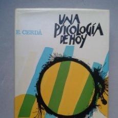 Libros de segunda mano: UNA PSICOLOGÍA DE HOY. ENRIQUE CERDÁ.. Lote 104803695