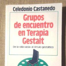 Libros de segunda mano: GRUPOS DE ENCUENTRO EN TERAPIA GESTALT CELEDONIO CASTANEDO 1990 HERDER IMPECABLE . Lote 104892959