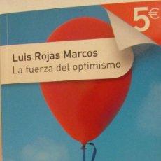Libros de segunda mano: LA FUERZA DEL OPTIMISMO DE LUIS ROJAS MARCOS (SANTILLANA-PUNTO DE LECTURA). Lote 105116027