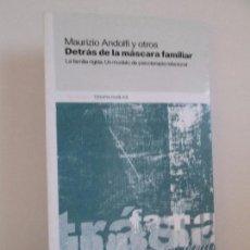 Libros de segunda mano: MAURIZIO ANDOLFI Y OTROS. DETRAS DE LA MASCARA FAMILIAR. TERAPIA FAMILIAR. AMORRORTO EDITORES 2007. Lote 105811395
