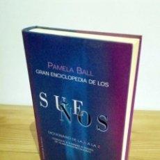 Libros de segunda mano: GRAN ENCICLOPEDIA DE LOS SUEÑOS. PAMELA BALL 1 ª ED. 2004. CIRCULO DE LECTORES.. Lote 105850599