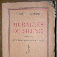 Libros de segunda mano: (F.1) MURALLES DE SILENCI POR J. ROIG I RAVENTOS ANY 1937. Lote 105872571