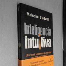 Libros de segunda mano: INTELIGENCIA INTUITIVA / MALCOLM GLADWELL / TAURUS PENSAMIENTO 2005. Lote 105886175