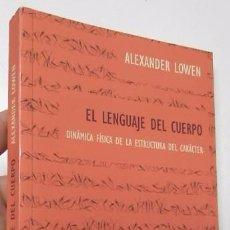 Libros de segunda mano: EL LENGUAJE DEL CUERPO - ALEXANDER LOWEN. Lote 105978791