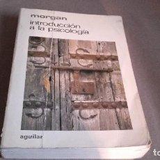 Libros de segunda mano: INTRODUCCIÓN A LA PSICOLOGÍA. MORGAN. EDITADO POR AGUILAR. Lote 106222087